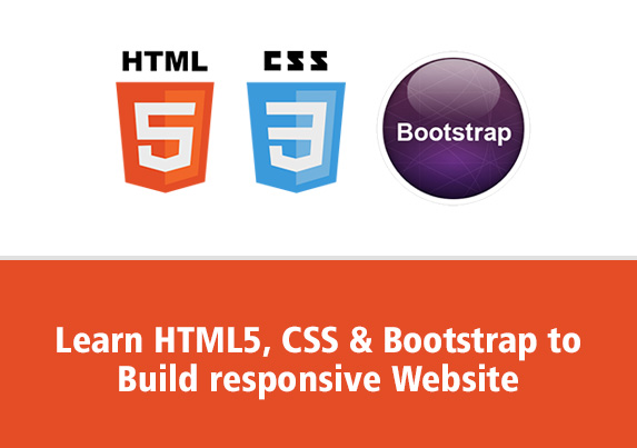 Learn HTML5, CSS3 & Bootstrap to build responsive website