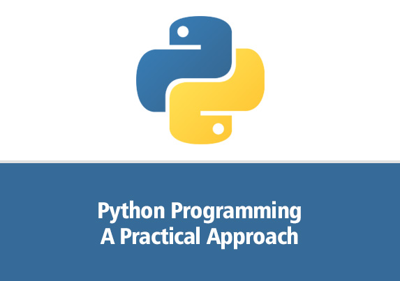 Python Programming – A Practical Approach