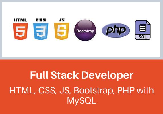 Full Stack Developer (HTML5, CSS3, JavaScript, Bootstrap, PHP with MySQL)